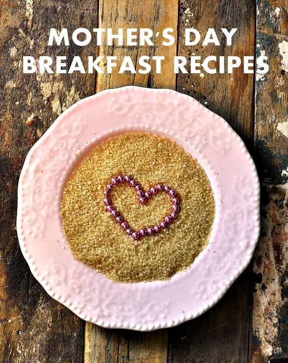 6 Easy & Healthy Mother's Day Breakfast Recipes