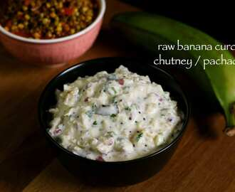 banana chutney recipe | raw banana curd chutney recipe | pachadi recipe