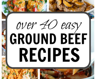 Easy Ground Beef Recipes (over 40!)