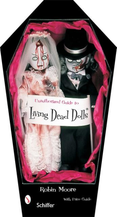 Unauthorized Guide to Collecting Living Dead Dolls™ (Paperbac...