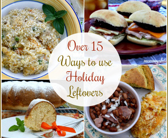 Over 15 Ways to Use Holiday Leftovers