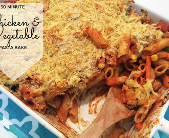 30 Minute Chicken & Vegetable Pasta Bake
