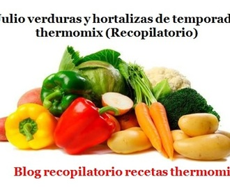 Julio verduras de temporada 2017 thermomix (Recopilatorio)