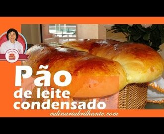Pão de leite condensado como fazer -  Condensed milk bread how to do