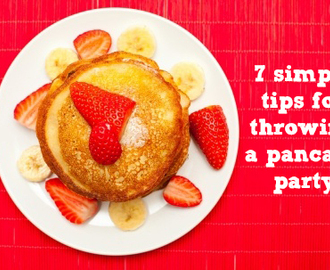 7 Simple Tips for Throwing a Pancake Party