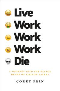 Live Work Work Work Die: A Journey Into the Savage