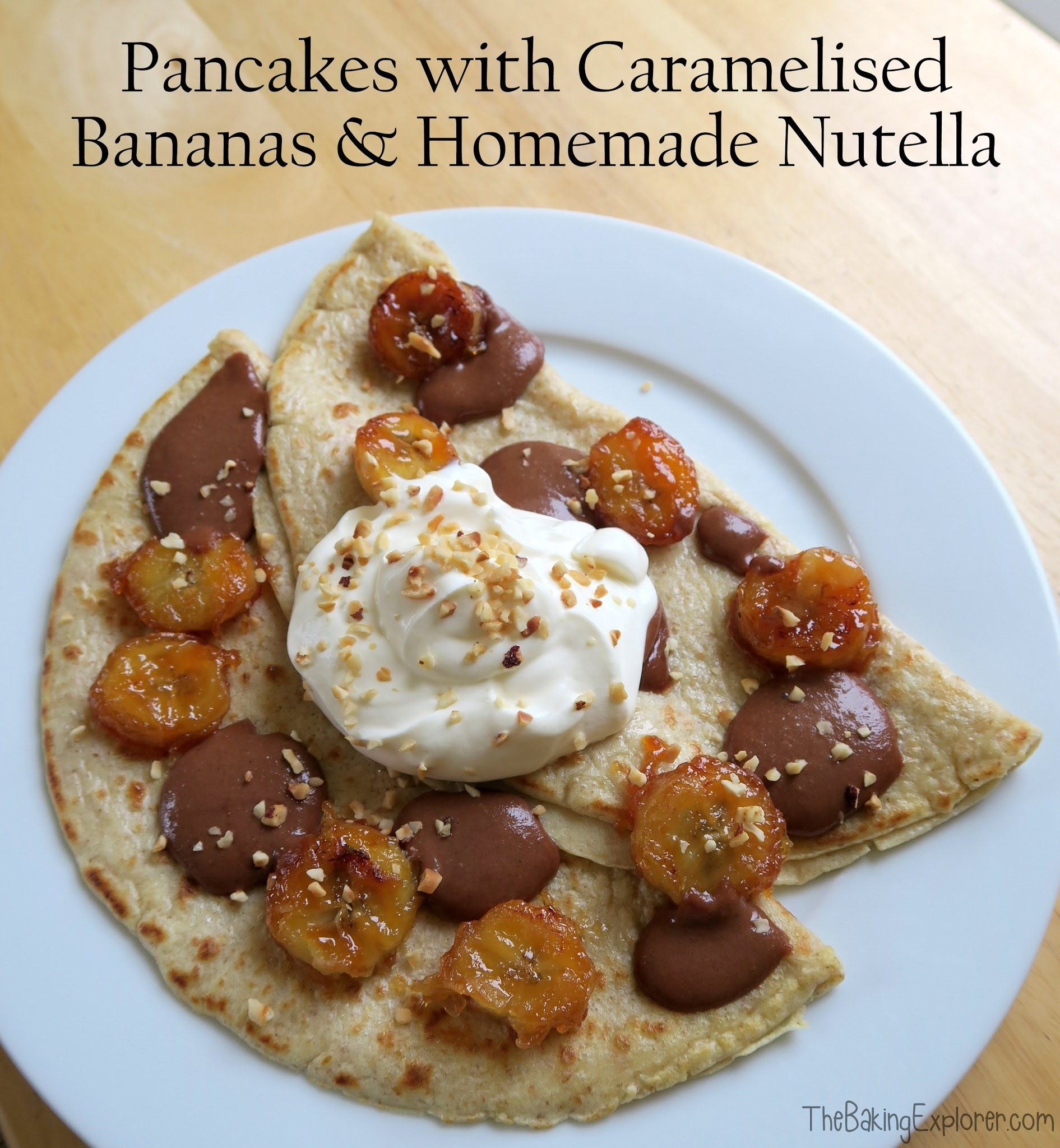 Pancakes with Caramelised Bananas & Homemade Nutella
