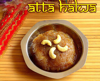 Easy Atta Halwa – Atta Ka Sheera Recipe – Wheat Flour Halwa