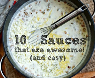 10 Sauces that are Awesome (and Easy)!