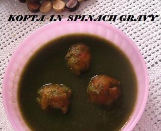 POTATO KOFTA IN SPINACH GRAVY