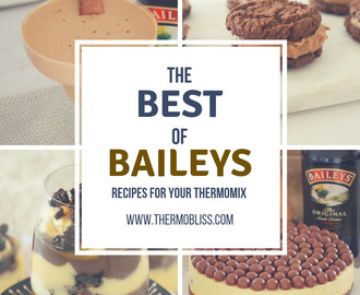 The Best of Baileys Recipes for your Thermomix