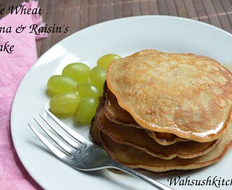 Whole Wheat Banana & Raisin's Pancake - Healthy Breakfast Recipe Series