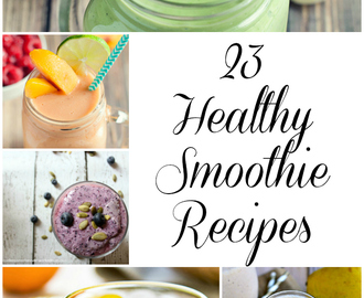 23 Healthy Smoothie Recipes