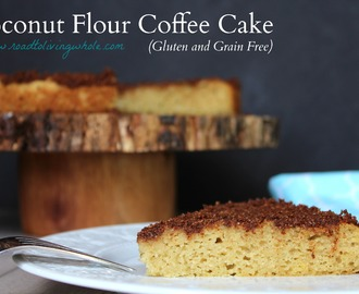 Coconut Flour Coffee Cake (Gluten and Grain Free)