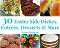 30 Easter Side Dishes, Entrées, Desserts & More