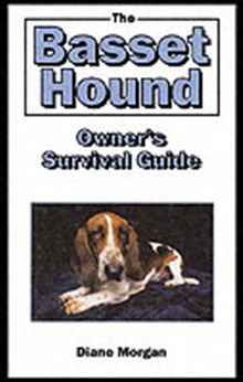 Basset hound owners survival guide