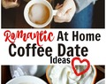 Romantic At Home Coffee Date Night Ideas