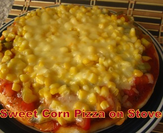 Yeast Free....Sweet Corn Pizza on Stove