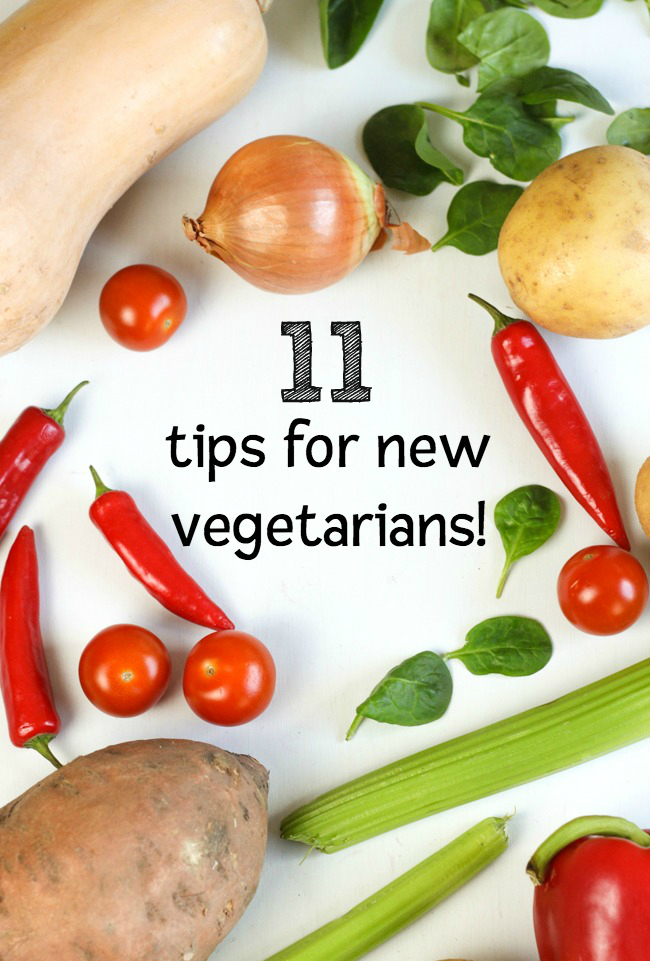 Vegetarianism for beginners: 11 tips for new vegetarians