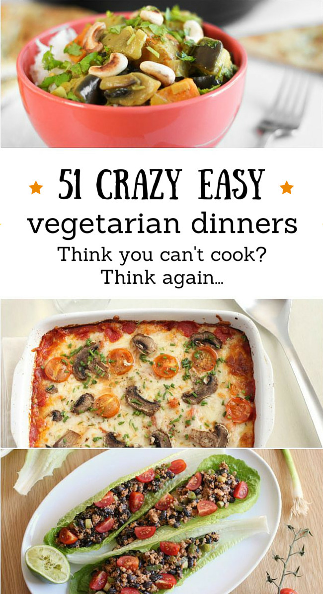 51 crazy easy vegetarian dinners