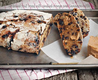 No-Knead Fruit Bread with Candied Orange and Cinnamon Butter