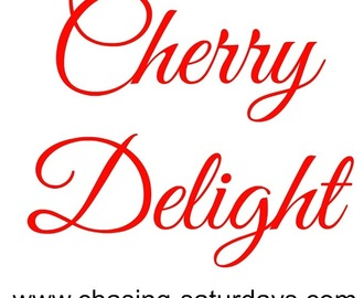 Chasing Saturdays: Cherry Delight