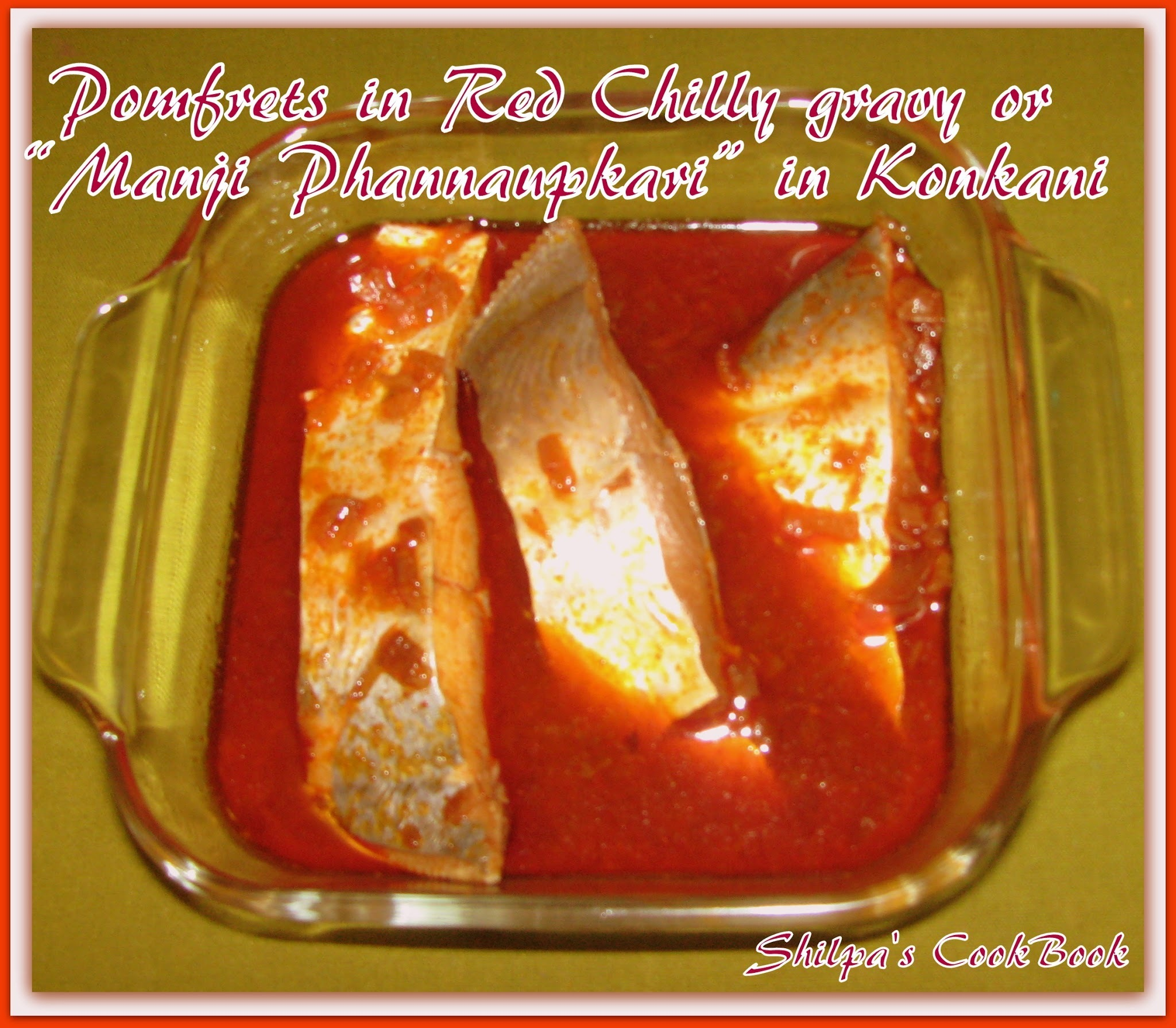 "Pomfrets in Tangy Red Chilly Gravy or ""Manji Phannaupkari"" in Konkani"