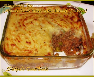 Shepherd's Pie ( Minced Lamb baked with Mashed Potatoes)