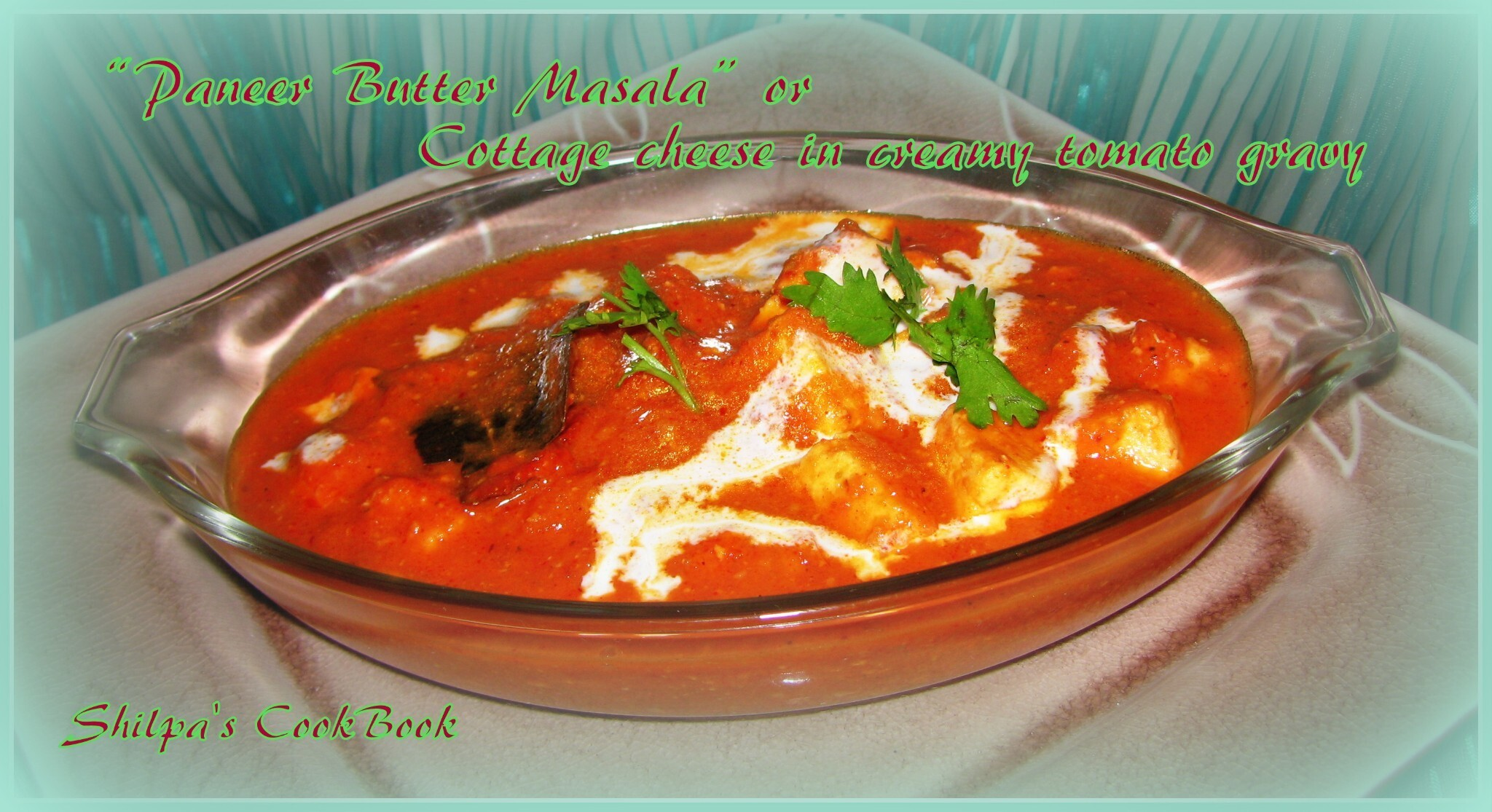 """Paneer Butter Masala"" or  Cottage Cheese in Creamy  Tomato Gravy"