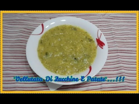 """Vellutata🍵 Di Zucchine E Patate""...!!! - YouTube"