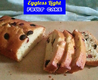 EGGLESS LIGHT  FRUIT CAKE RECIPE