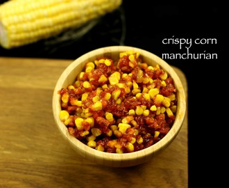 crispy corn recipe | crispy corn manchurian recipe