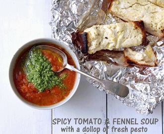 Spicy Tomato and Fennel Soup with a Dollop of Fresh Pesto and Ricotta Toast