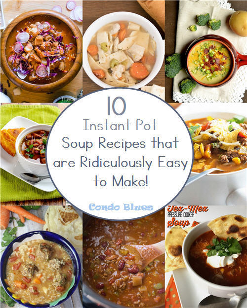 10 Quick, Easy, and Delicious Instant Pot Soup Recipes You Have to Try!