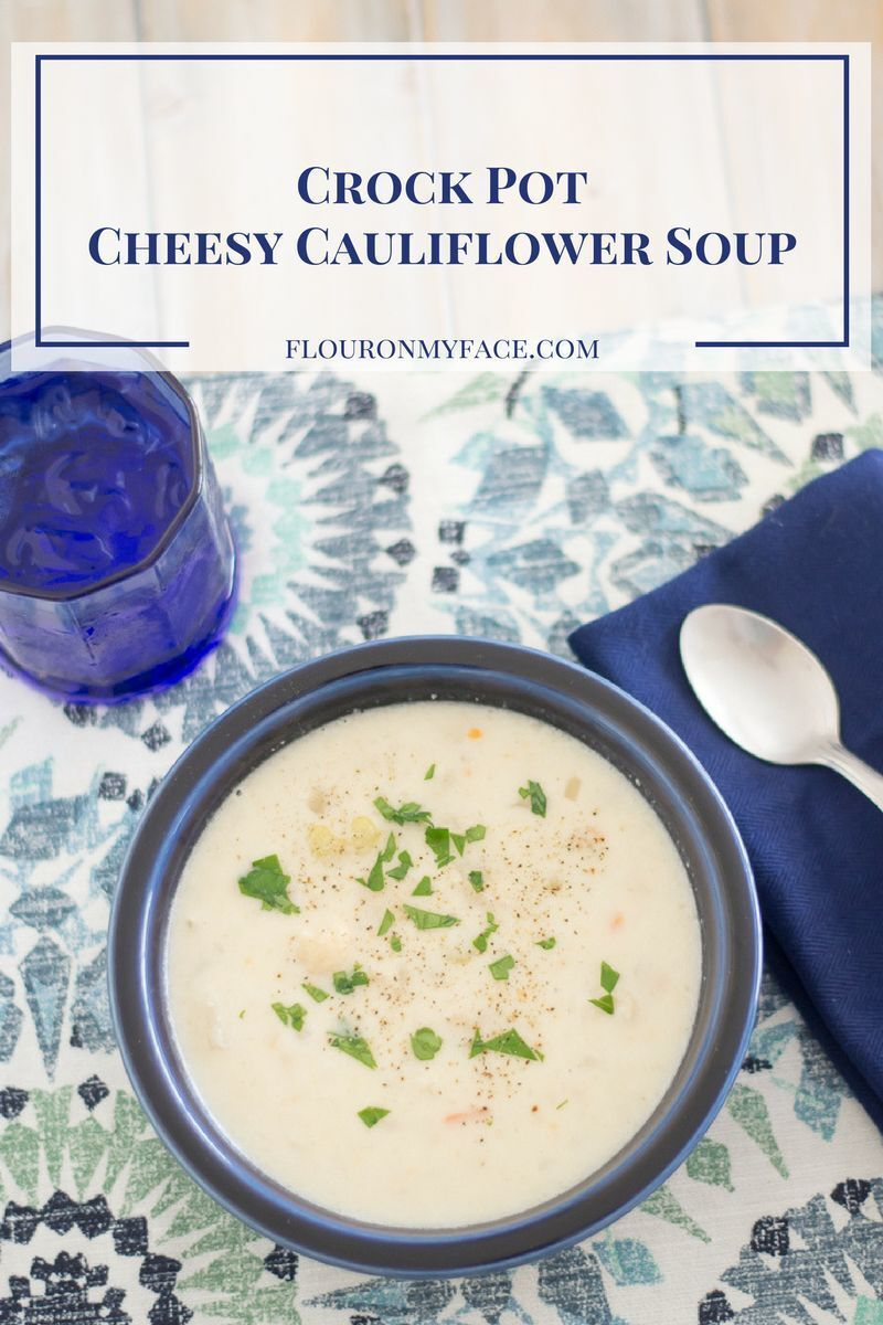Crock Pot Cheesy Cauliflower Soup