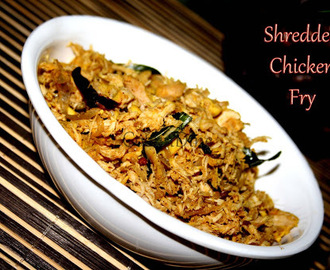 Salem Shredded Chicken Fry/ Salem Pichi Potta Kozhi Varuval