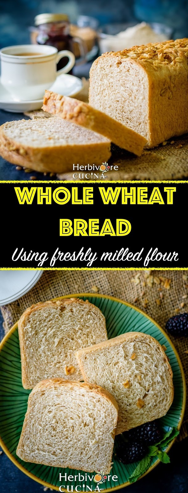 Whole Wheat Bread Loaf using freshly milled Flour