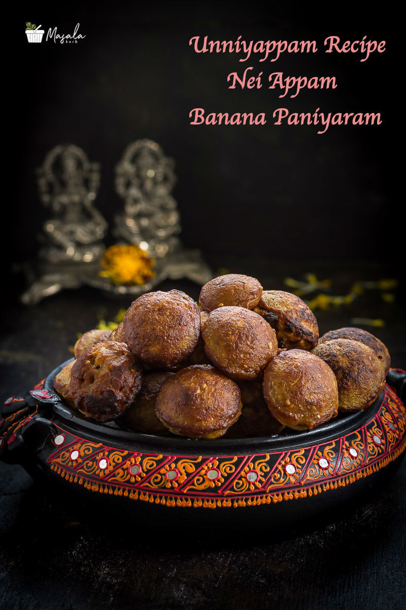 Kerala Unniyappam Recipe | Nei Appam Recipe | Banana Paniyaram Recipe | Sweet Appam | Instant Sweet Paniyaram Recipe