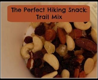 The Perfect Hiking Snack: Trail Mix