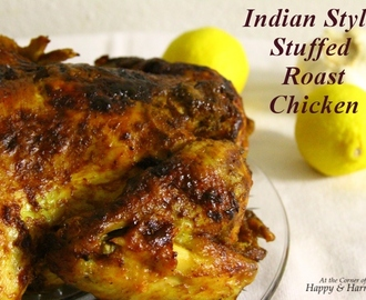 Special Occasion Dinner – Indian Style Stuffed Roast Chicken