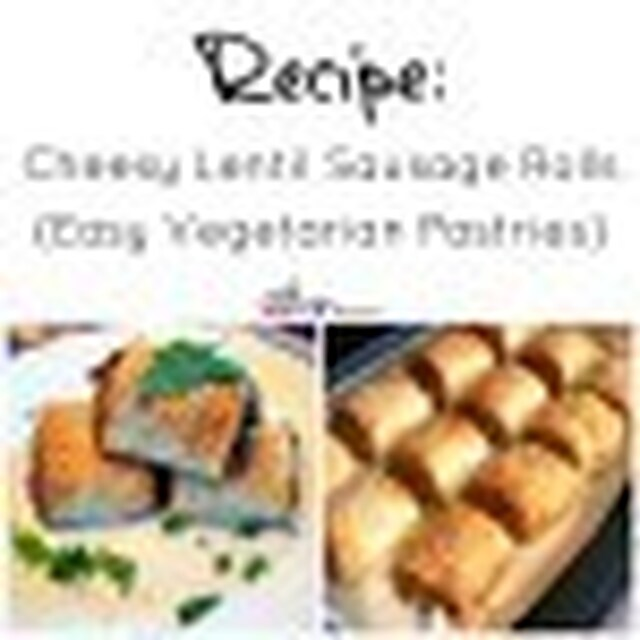 Recipe: Cheesy Lentil Sausage Rolls {Vegetarian & Delicious}