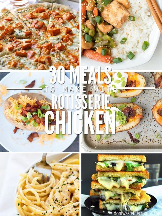 38 Meals You Can Make with a Rotisserie Chicken