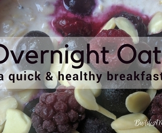 Overnight Oats: A Quick & Healthy Breakfast