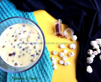 Makhane ki Kheer/ Lotus Seed  (Fox Nuts) Pudding