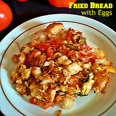 FRIED BREAD WITH EGGS RECIPE