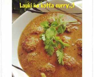 +Lauki Kofta Curry..;)
