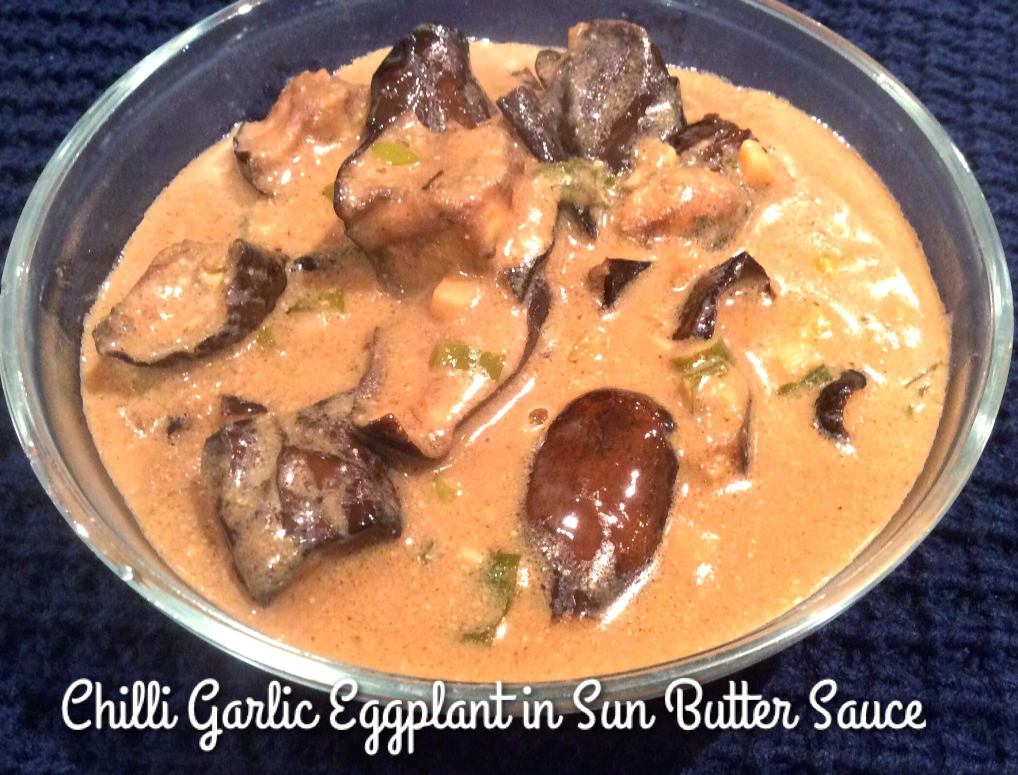 Vegan Chilli Garlic Eggplant in Sun Butter Sauce