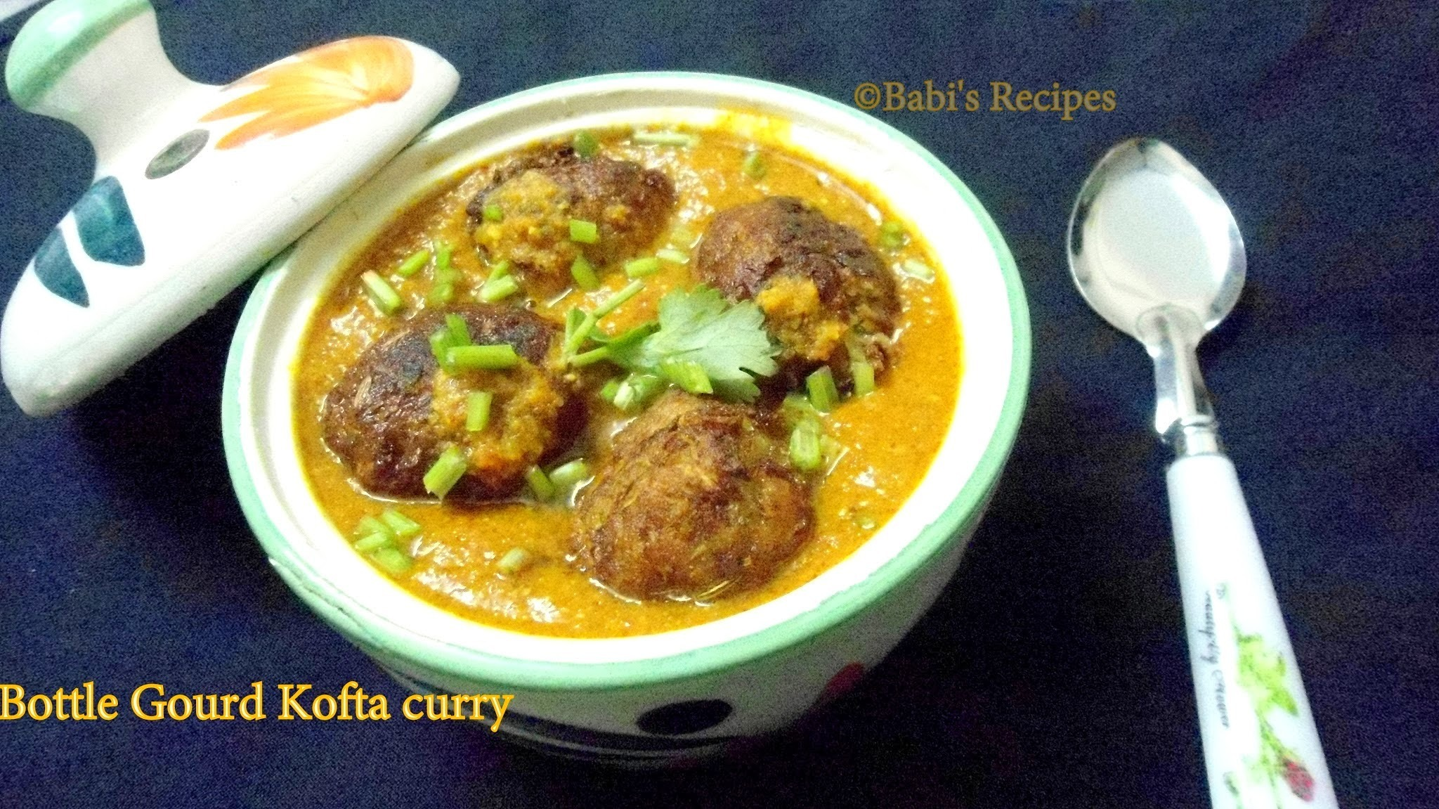 Lauki ( BottleGourd ) kofta curry | Side dish for Indian Flat Bread / Roti | North Indian Dish