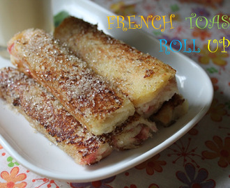 French Toast Roll Ups - Kids Friendly Recipes