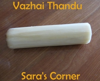 Vazhai Thandu/Banana Tree Stem Kootu